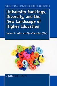University Rankings, Diversity, and the New Landscape of Higher Education