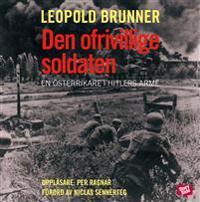 Den ofrivillige soldaten : en österrikare i Hitlers armé