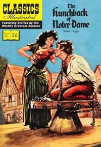 The Hunchback of Notre Dame: Classics Illustrated