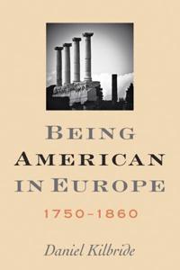 Being American in Europe, 1750-1860