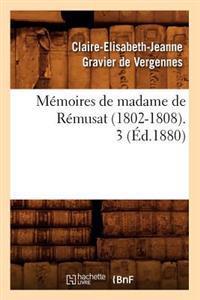 M�moires de Madame de R�musat (1802-1808). 3 (�d.1880)