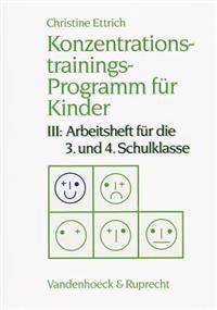 Konzentrationstrainings-programm Fur Kinder. Iii: 3. Und 4. Schulklasse