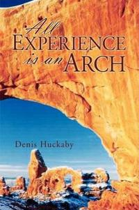 All Experience Is an Arch