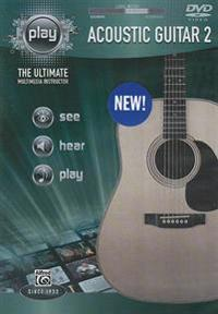 Play Acoustic Guitar 2: The Ultimate Multimedia Instructor