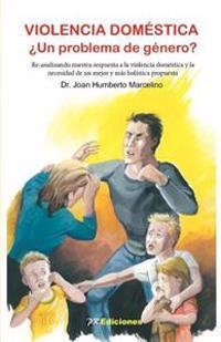 Violencia Domestica; Un Problema de Genero?