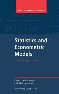 Statistics and Econometric Models: Volume 2, Testing, Confidence Regions, Model Selection and Asymptotic Theory