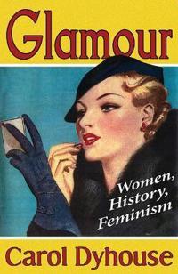 Glamour: Women, History, Feminism