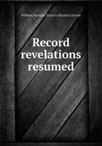 Record Revelations Resumed