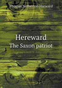 Hereward the Saxon Patriot