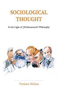 Sociological Thought: In the Light of J.Krishnamurti's Philosophy