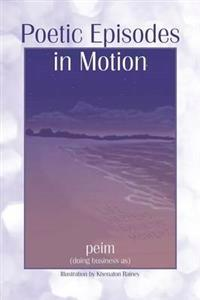 Poetic Episodes in Motion