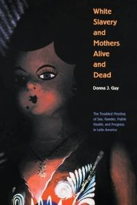 White Slavery and Mothers Alive and Dead