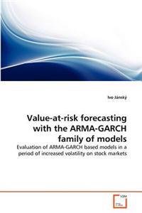 Value-At-Risk Forecasting with the Arma-Garch Family of Models