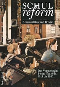 Schulreform - Kontinuitaten und bruche das versuchsfeld Berlin-neukolln