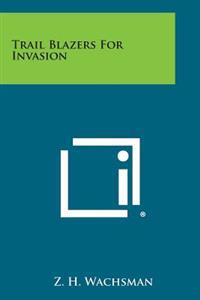 Trail Blazers for Invasion