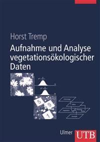 Aufnahme und Analyse vegetationsökologischer Daten