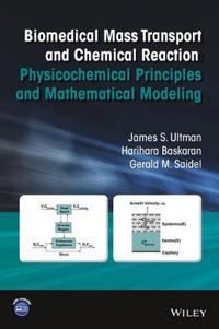 Biomedical Mass Transport and Chemical Reaction: Physicochemical Principles and Mathematical Modeling
