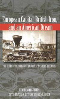 European Capital, British Iron, and an American Dream