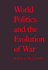 World Politics and the Evolution of War