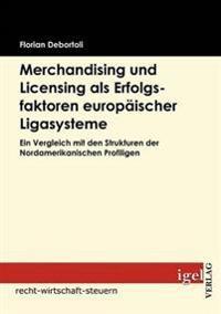 Merchandising Und Licensing Als Erfolgsfaktoren Europäischer Ligasysteme