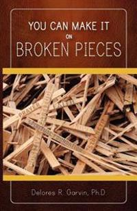 You Can Make It on Broken Pieces