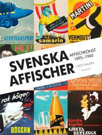 Svenska affischer : affischkonst 1895-1960