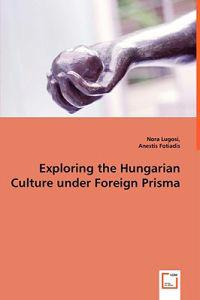 Exploring the Hungarian Culture Under Foreign Prisma