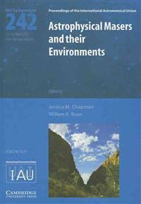 Astrophysical Masers and Their Environments