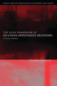 The Legal Framework of Eu-china Investment Relations