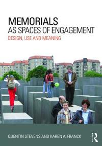 Memorials as Spaces of Engagement: Design, Use and Meaning