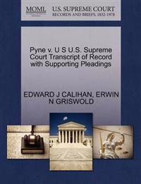 Pyne V. U S U.S. Supreme Court Transcript of Record with Supporting Pleadings