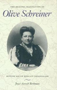 The Healing Imagination of Olive Schreiner