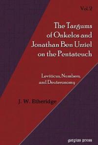 The Targum of Onkelos and Jonathan Ben Uzziel on the Pentateuch II