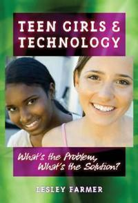 Teen Girls and Technology
