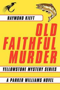 Old Faithful Murder