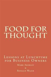Food for Thought: Lessons at Lunchtime for Business Owners