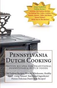 Pennsylvania Dutch Cooking: Traditional Dutch Cooking Recipe Book