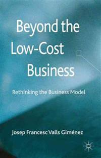 Beyond the Low - Cost Business