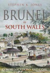 Brunel in South Wales Vol 2