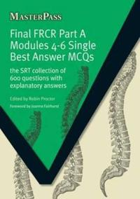 Final FRCR Part A Modules 4-6 Single Best Answer MCQS