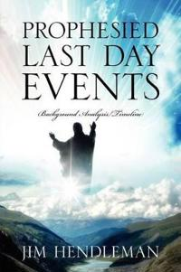 Prophesied Last Day Events
