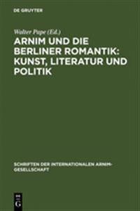 Arnim Und Die Berliner Romantik