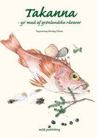Takanna - go' mad af grønlandske råvarer