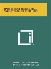 Handbook of Histological and Cytological Technique