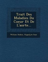 Trait¿ Des Maladies Du Coeur Et De L'aorte...