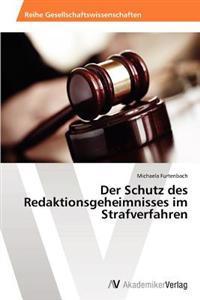 Der Schutz Des Redaktionsgeheimnisses Im Strafverfahren