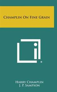 Champlin on Fine Grain