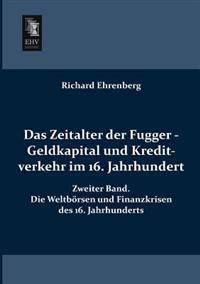 Das Zeitalter Der Fugger - Geldkapital Und Kreditverkehr Im 16. Jahrhundert