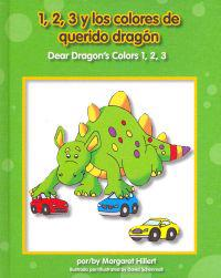 1,2,3 y los Colores de Querido Dragon, /Dear Dragon's Colors 1,2,3