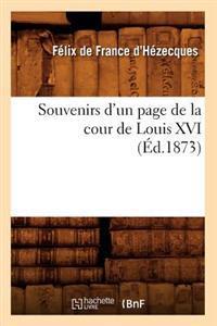 Souvenirs d'Un Page de la Cour de Louis XVI (�d.1873)